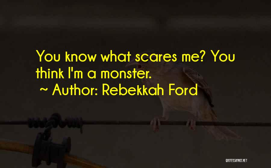 What Scares You Quotes By Rebekkah Ford