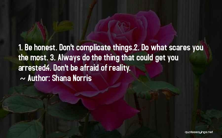 What Scares You Quotes By Shana Norris
