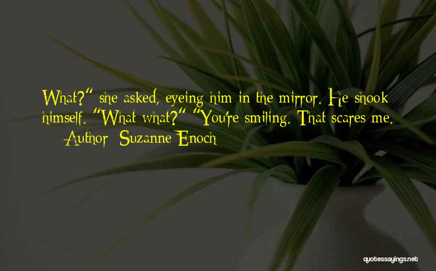 What Scares You Quotes By Suzanne Enoch
