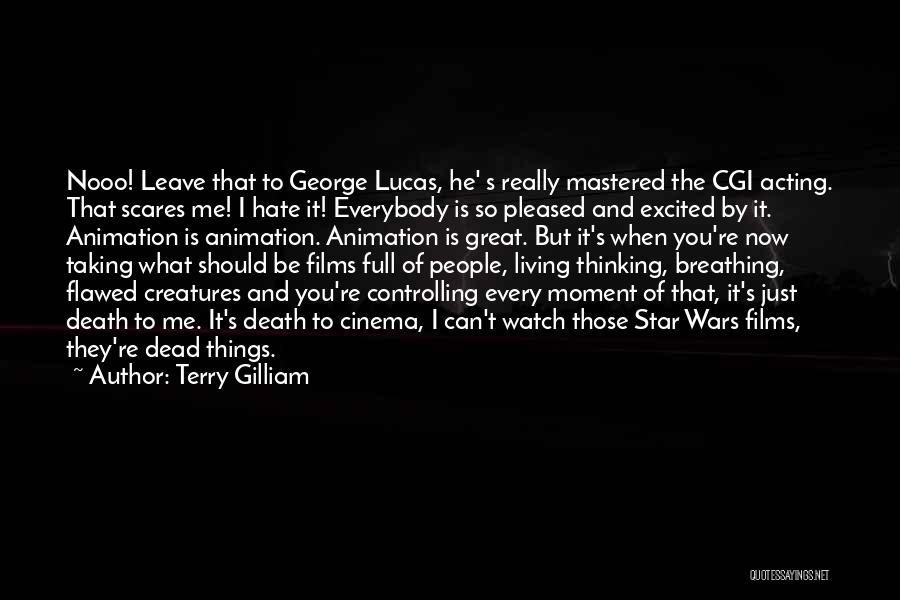 What Scares You Quotes By Terry Gilliam