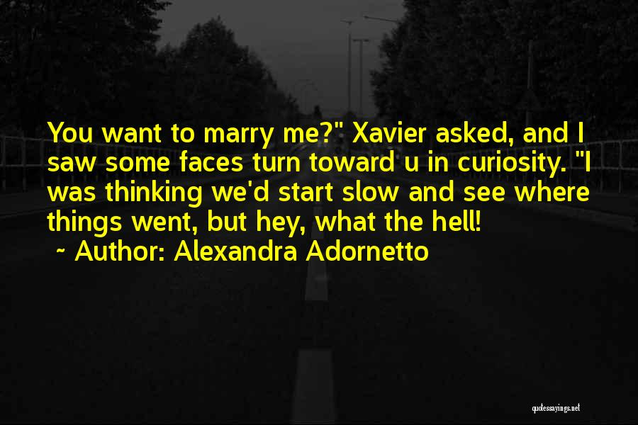 What The Hell Was I Thinking Quotes By Alexandra Adornetto