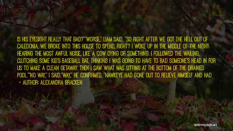 What The Hell Was I Thinking Quotes By Alexandra Bracken