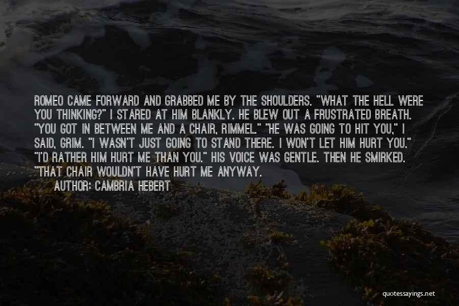What The Hell Was I Thinking Quotes By Cambria Hebert