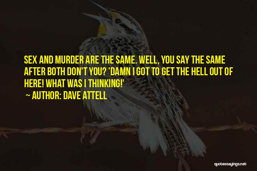 What The Hell Was I Thinking Quotes By Dave Attell