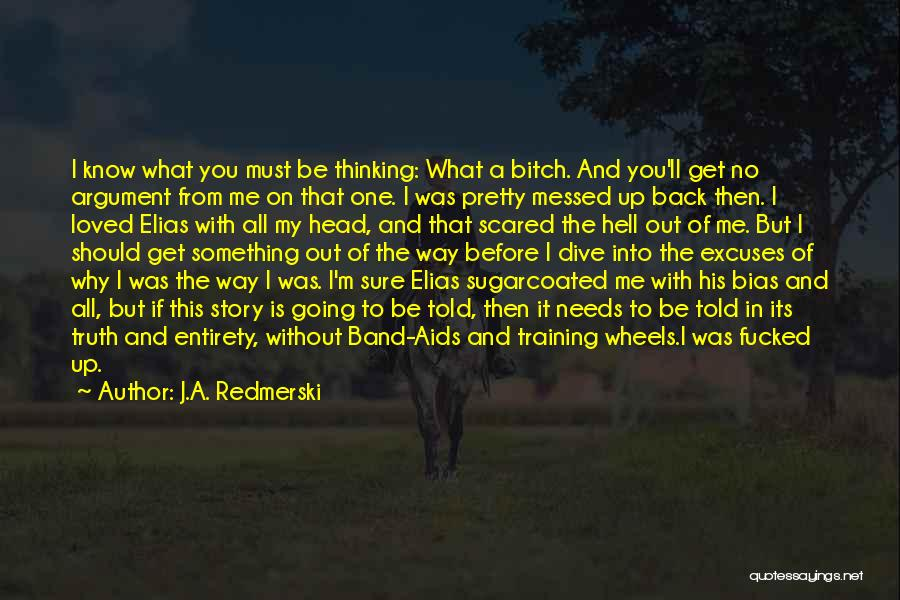 What The Hell Was I Thinking Quotes By J.A. Redmerski