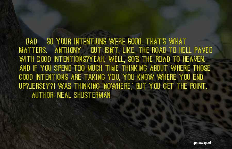 What The Hell Was I Thinking Quotes By Neal Shusterman