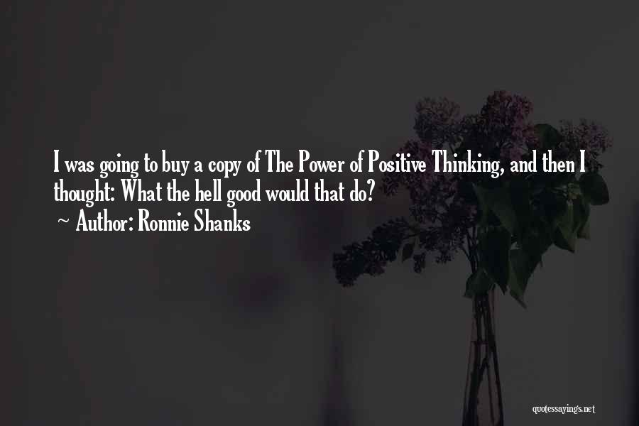 What The Hell Was I Thinking Quotes By Ronnie Shanks
