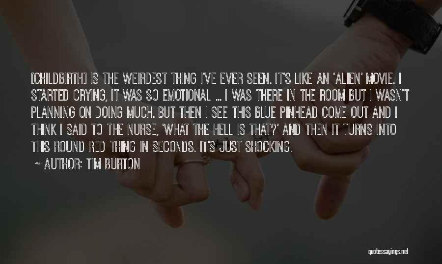 What The Hell Was I Thinking Quotes By Tim Burton