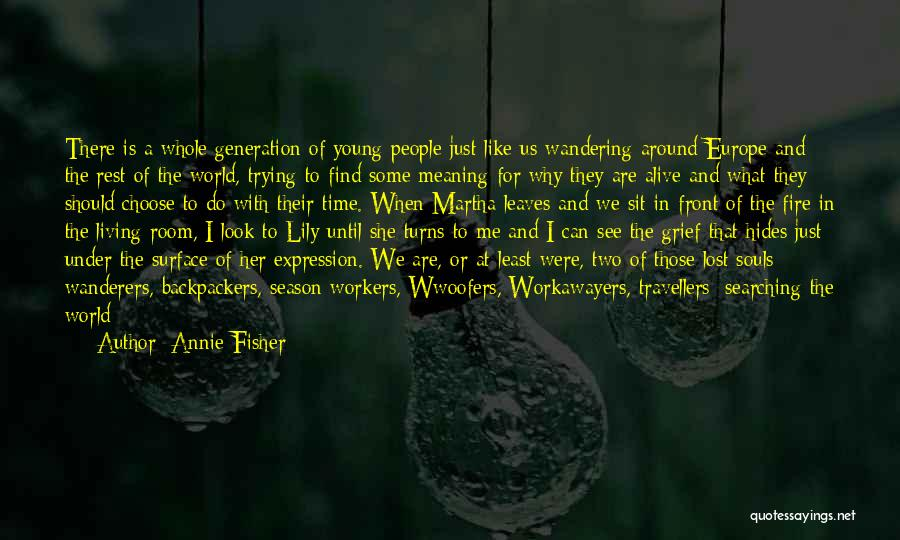 What The World Has Come To Quotes By Annie Fisher
