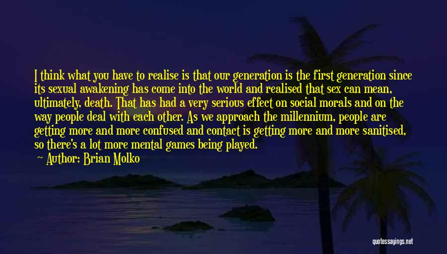 What The World Has Come To Quotes By Brian Molko