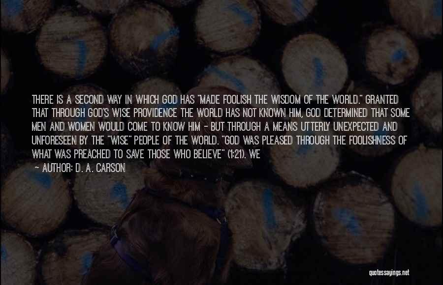 What The World Has Come To Quotes By D. A. Carson