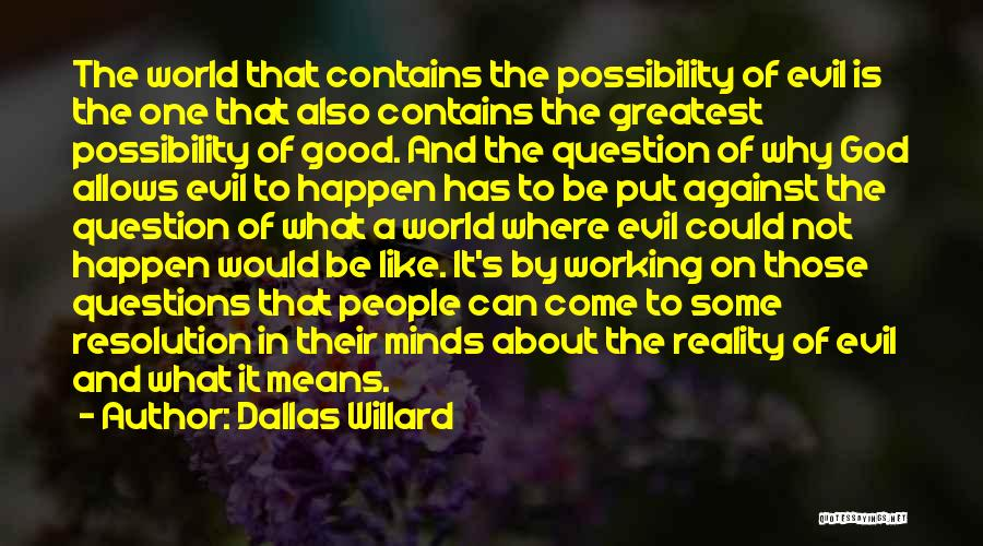 What The World Has Come To Quotes By Dallas Willard