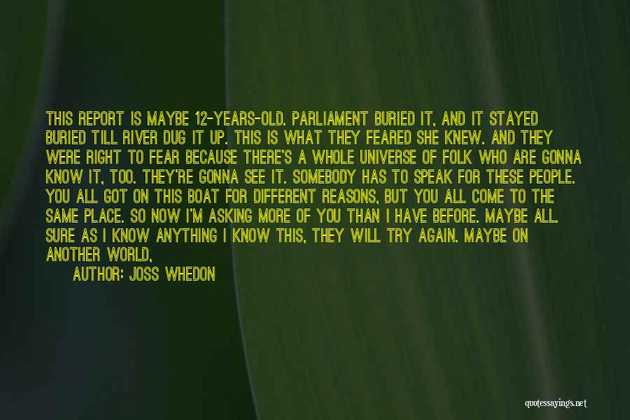 What The World Has Come To Quotes By Joss Whedon