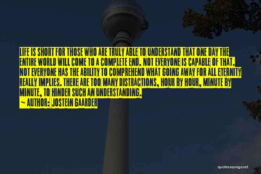 What The World Has Come To Quotes By Jostein Gaarder