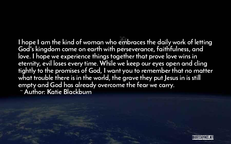 What The World Has Come To Quotes By Katie Blackburn