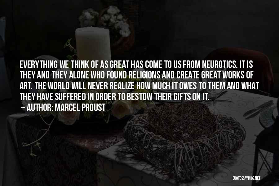 What The World Has Come To Quotes By Marcel Proust