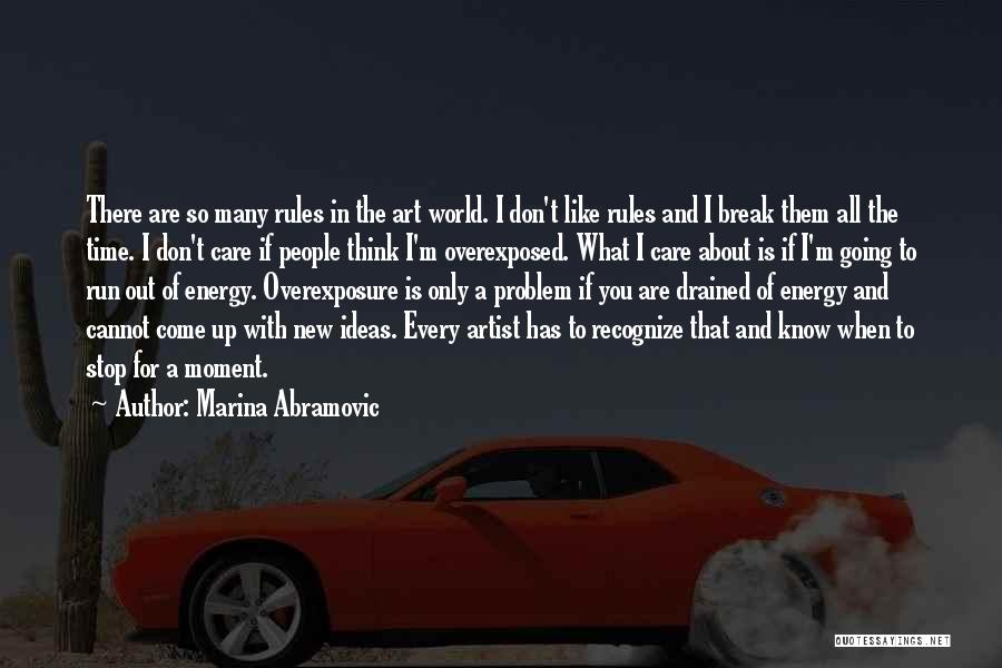 What The World Has Come To Quotes By Marina Abramovic
