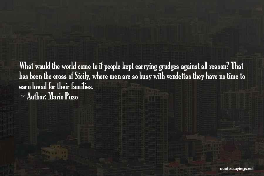 What The World Has Come To Quotes By Mario Puzo