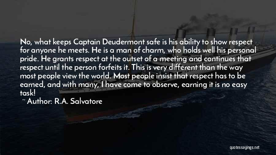 What The World Has Come To Quotes By R.A. Salvatore