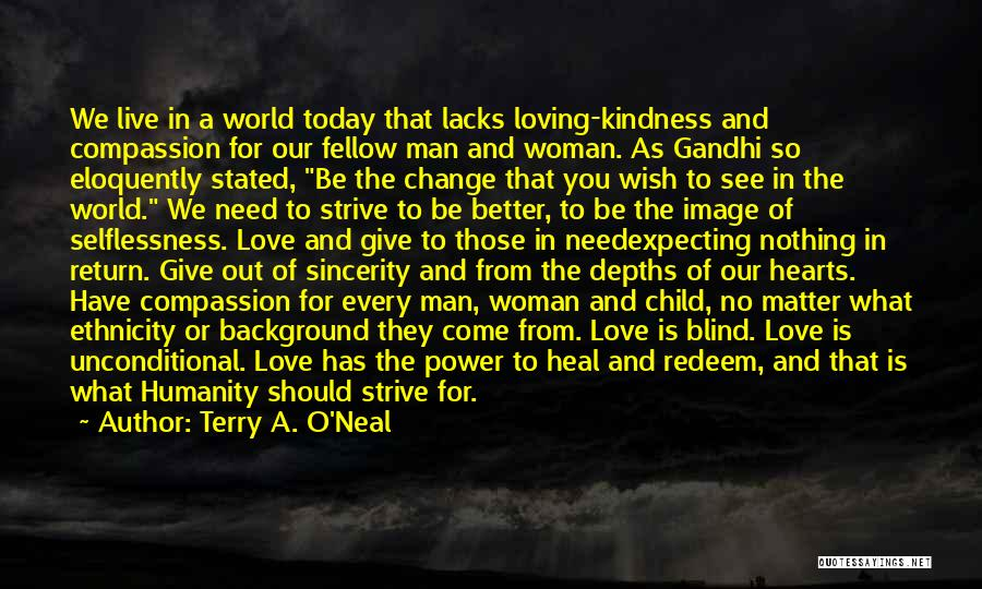 What The World Has Come To Quotes By Terry A. O'Neal