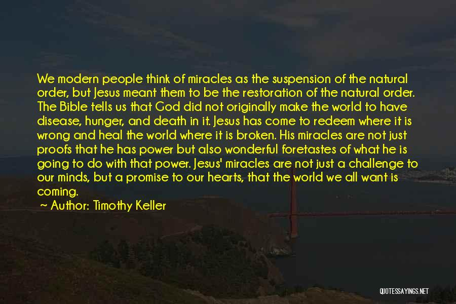 What The World Has Come To Quotes By Timothy Keller