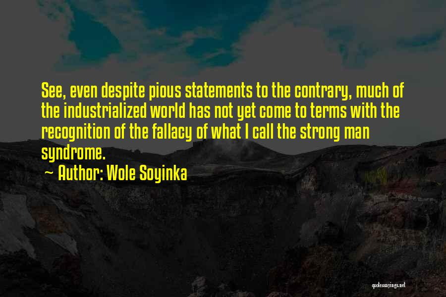 What The World Has Come To Quotes By Wole Soyinka
