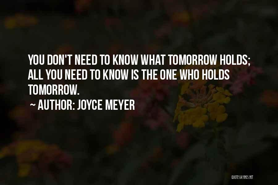 What Tomorrow Holds Quotes By Joyce Meyer