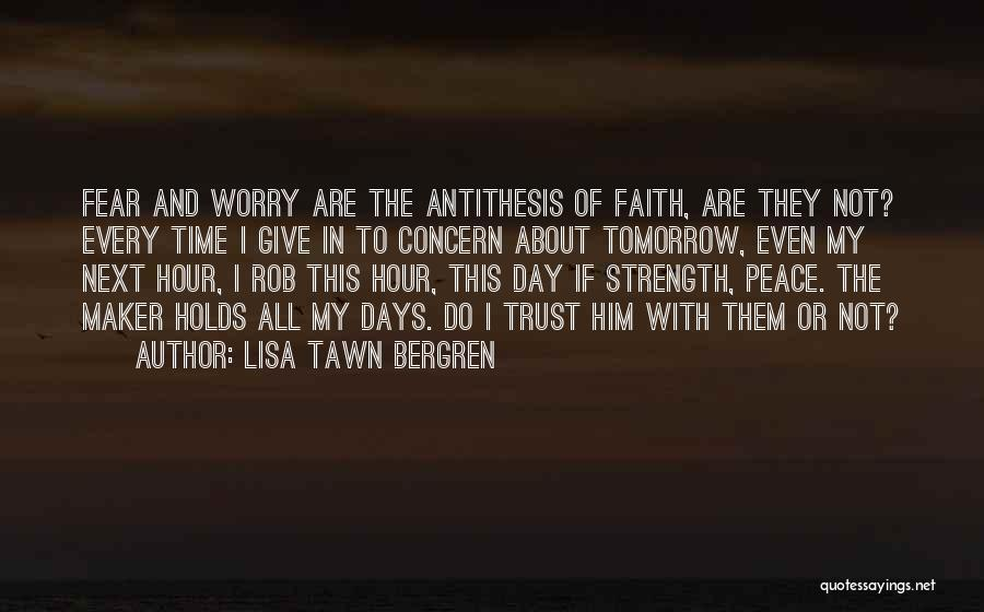 What Tomorrow Holds Quotes By Lisa Tawn Bergren