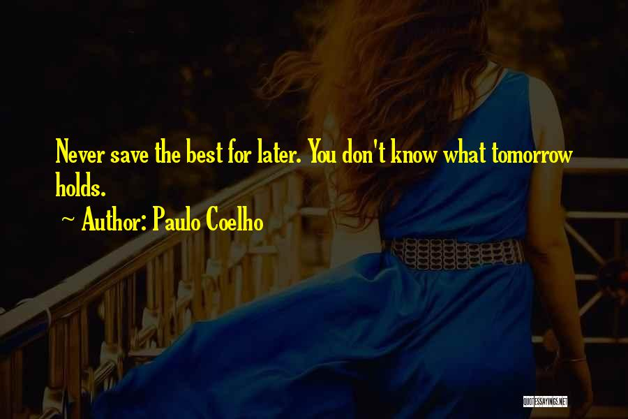 What Tomorrow Holds Quotes By Paulo Coelho