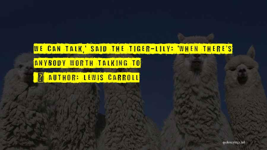 What Up Tiger Lily Quotes By Lewis Carroll