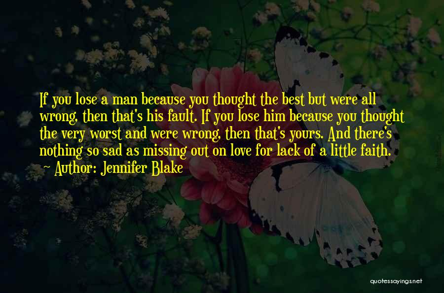 What Was My Fault Sad Quotes By Jennifer Blake