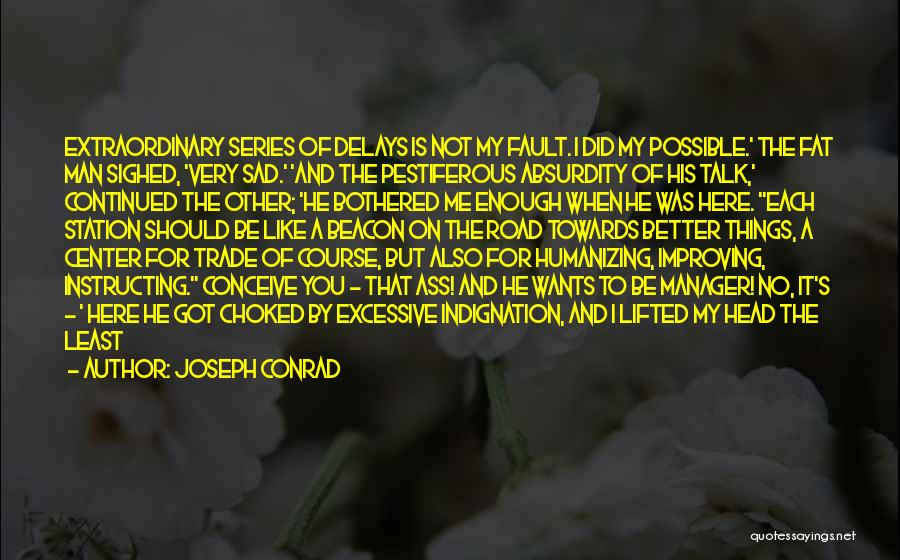 What Was My Fault Sad Quotes By Joseph Conrad