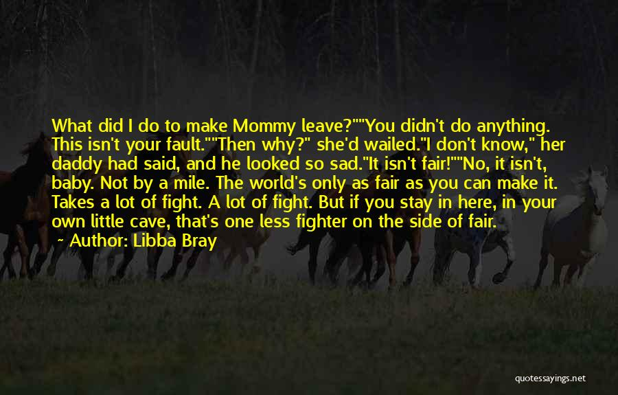 What Was My Fault Sad Quotes By Libba Bray