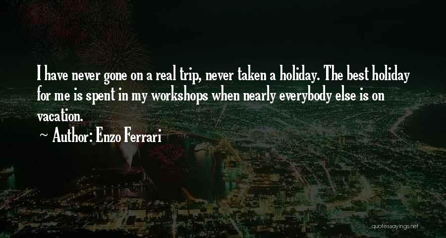 What We Did On Holiday Quotes By Enzo Ferrari