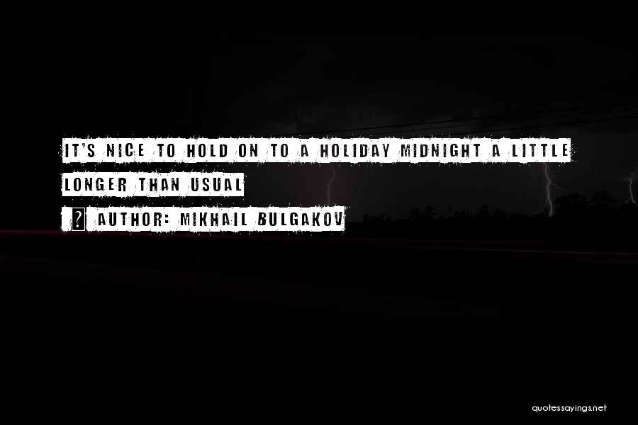 What We Did On Holiday Quotes By Mikhail Bulgakov