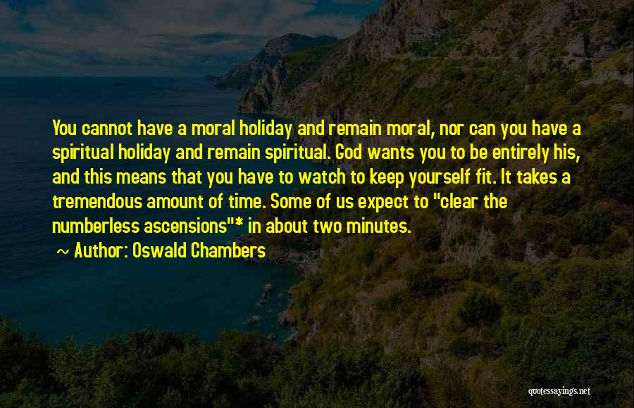 What We Did On Holiday Quotes By Oswald Chambers