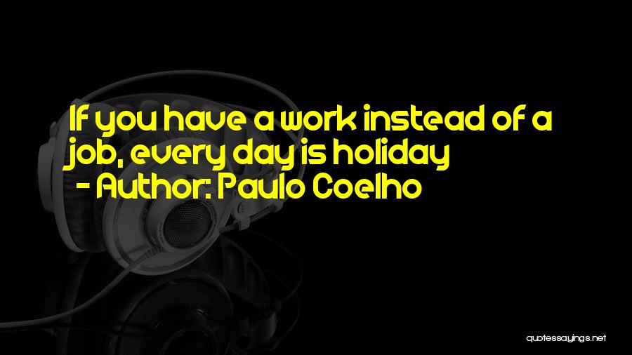 What We Did On Holiday Quotes By Paulo Coelho