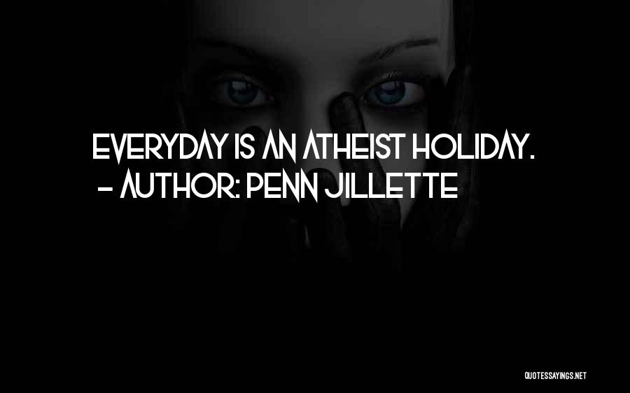 What We Did On Holiday Quotes By Penn Jillette