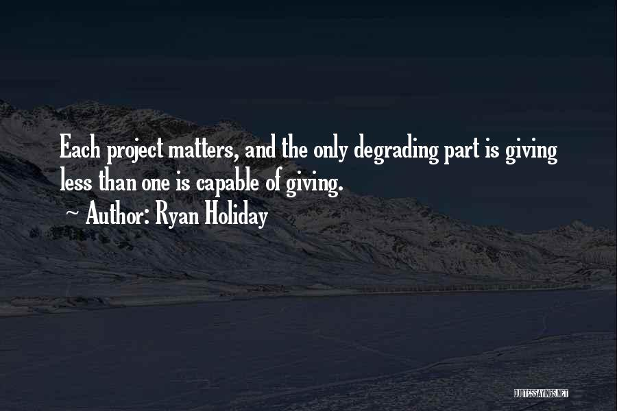 What We Did On Holiday Quotes By Ryan Holiday