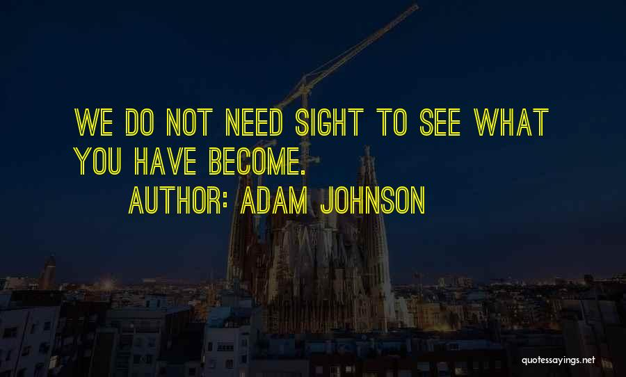 What We See Quotes By Adam Johnson