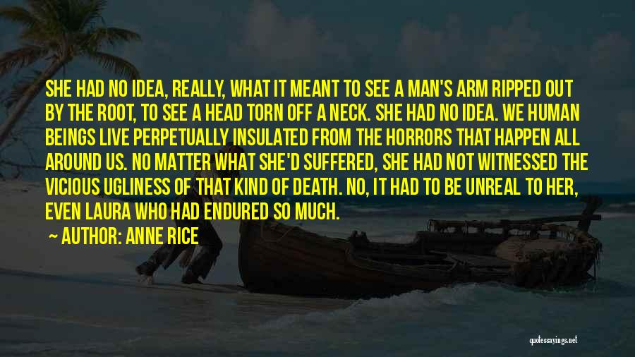 What We See Quotes By Anne Rice