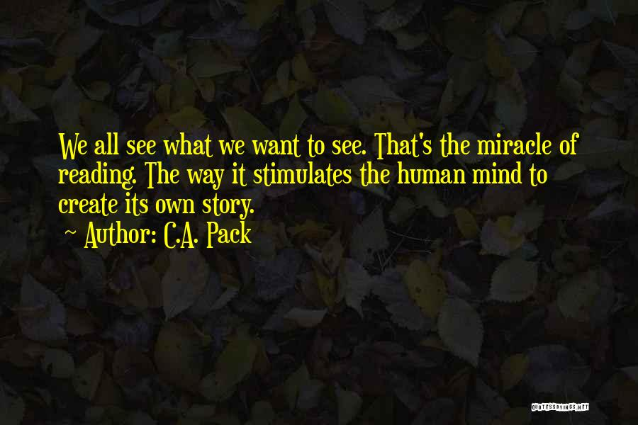 What We See Quotes By C.A. Pack