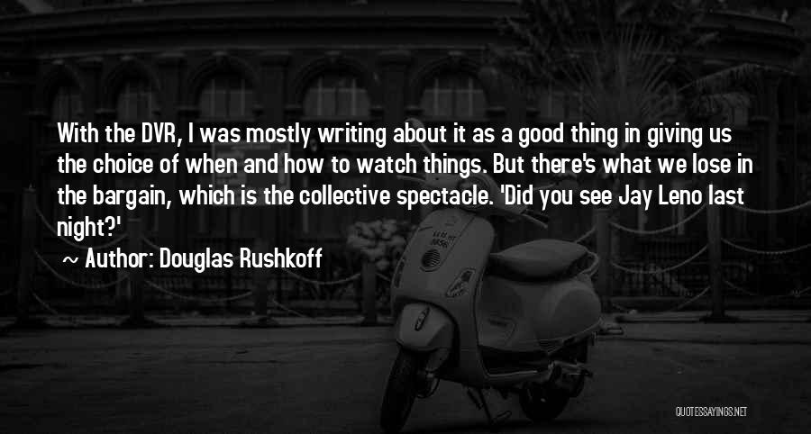 What We See Quotes By Douglas Rushkoff