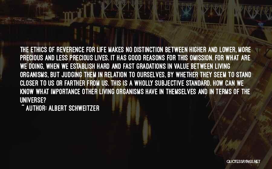 What We Value Quotes By Albert Schweitzer