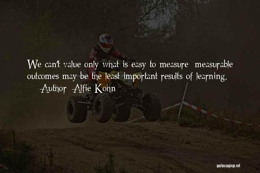 What We Value Quotes By Alfie Kohn