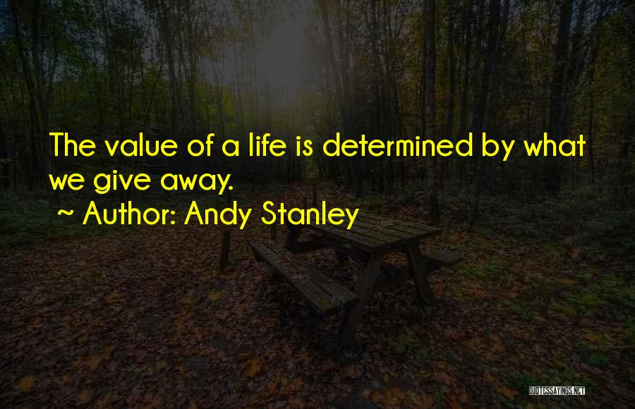 What We Value Quotes By Andy Stanley