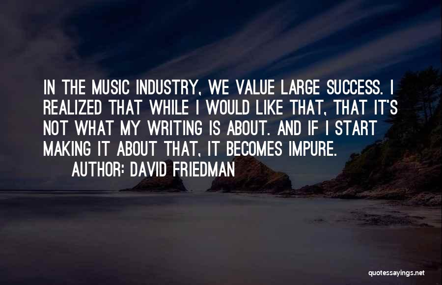 What We Value Quotes By David Friedman