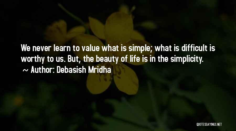 What We Value Quotes By Debasish Mridha
