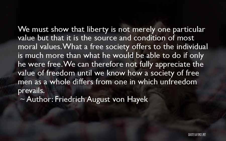 What We Value Quotes By Friedrich August Von Hayek