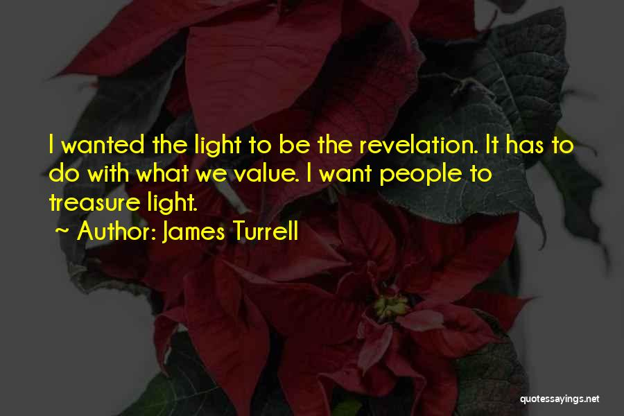 What We Value Quotes By James Turrell